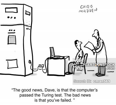 'The good news, Dave, is that the computer's passed the Turing test. The bad news is that you've failed.'